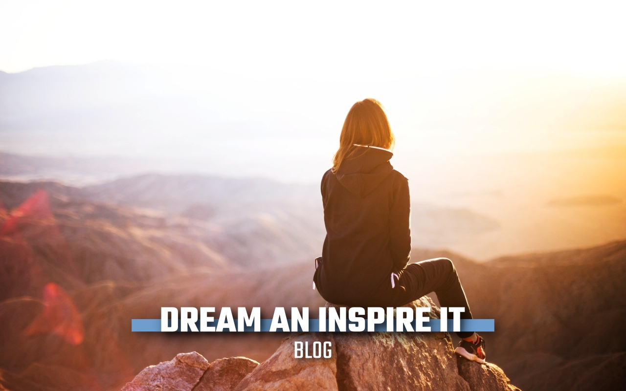 DREAM AND INSPIRE IT