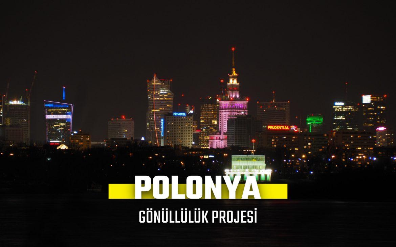POLONYA AVRUPA DAYANIŞMA PROGRAMI GÖNÜLLÜLÜK PROJESİ