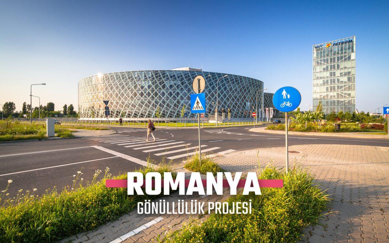 ROMANYA AVRUPA DAYANIŞMA PROGRAMI GÖNÜLLÜLÜK PROJESİ