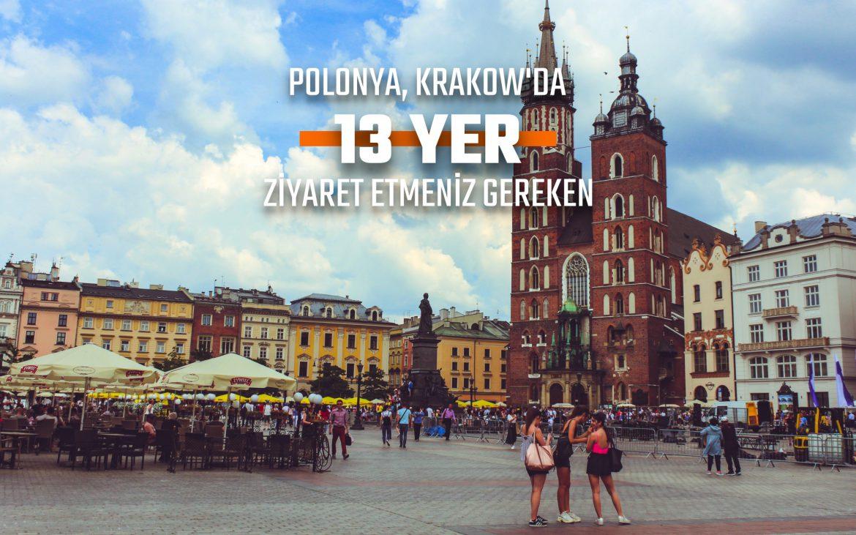 POLONYA, KRAKOW'DA ZİYARET ETMENİZ GEREKEN 13 YER